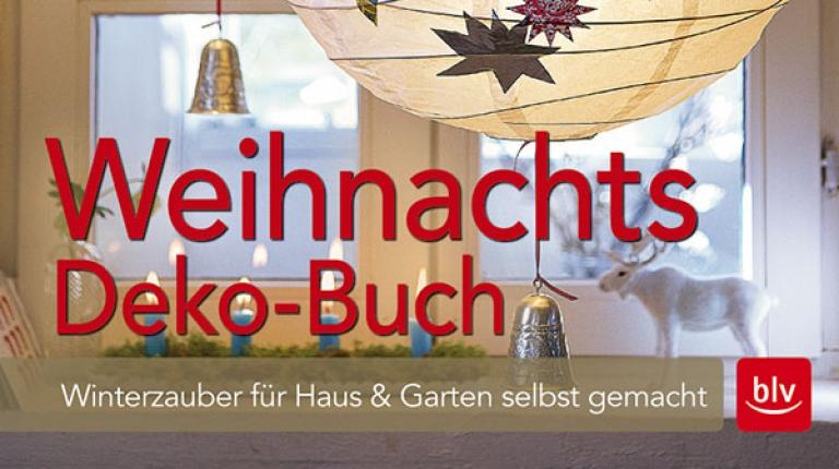 Das Weihnachts-Deko-Buch zeigt wie man Winterzauber für Haus und Garten selbst macht.