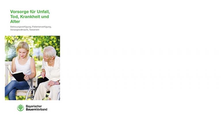 Vorsorge für Unfall, Tod, Krankheit und Alter: Betreuungsverfügung, Patientenverfügung, Vorsorgevollmacht und Testament